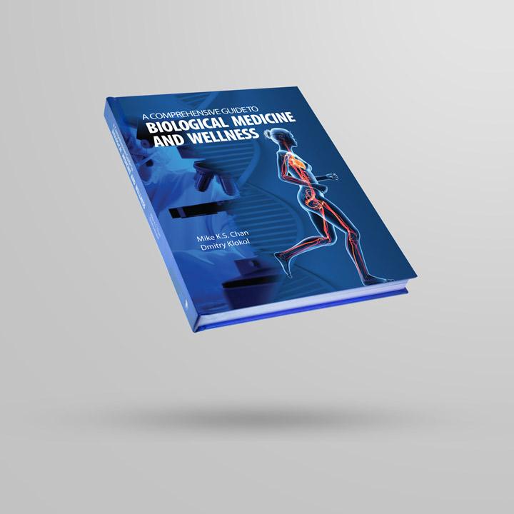 A Comprehensive Guide To Biological Medicine And Wellness