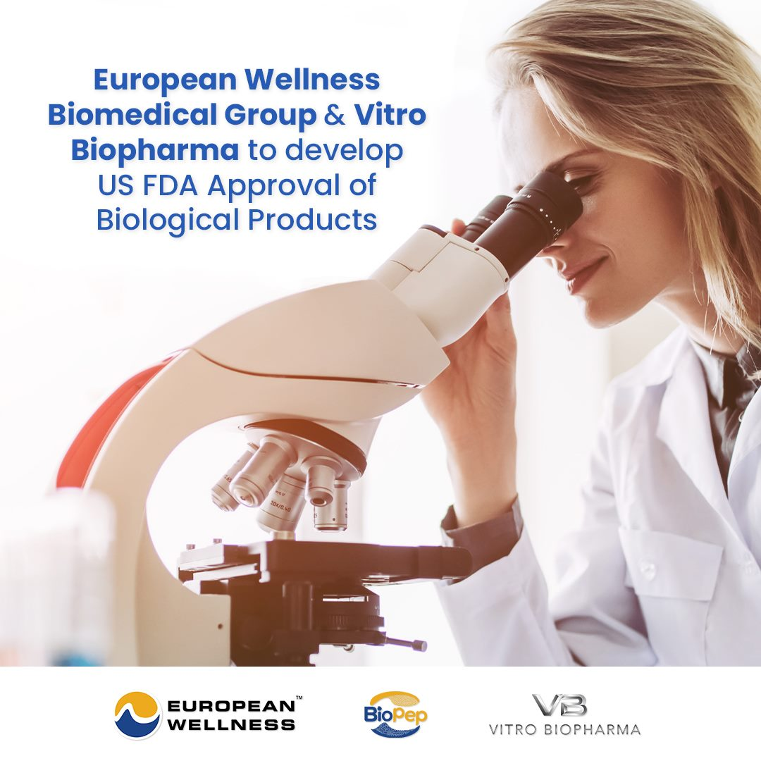European Wellness Biomedical Group & Vitro Biopharma To Develop US FDA Approval Of Biological Products